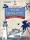 Auf Kreuzfahrt! Buch der Logikrätsel: In 180 Rätseln um die Welt. Das perfekte Geschenk für Kreuzfahrt-Fans und Weltenbummler